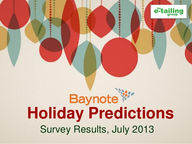 Holiday Predictions Survey Results, July 2013