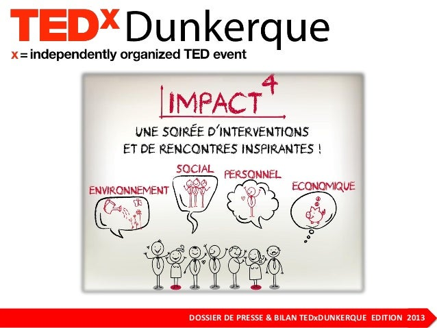 1DOSSIER DE PRESSE & BILAN TEDxDUNKERQUE EDITION 2013