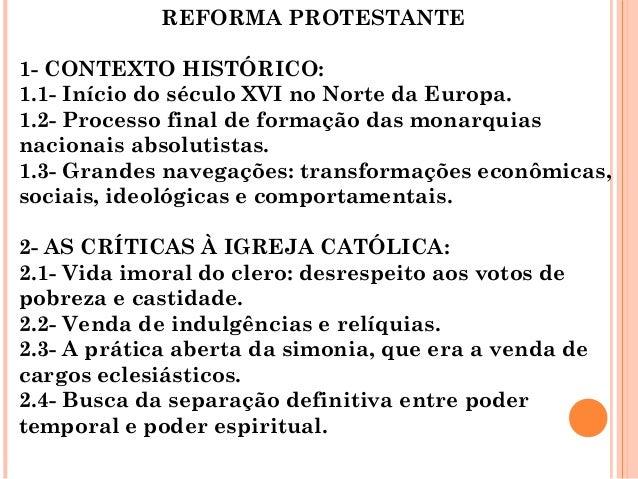 REFORMA PROTESTANTE1- CONTEXTO HISTÓRICO:1.1- Início do século XVI no Norte da Europa.1.2- Processo final de formação das ...