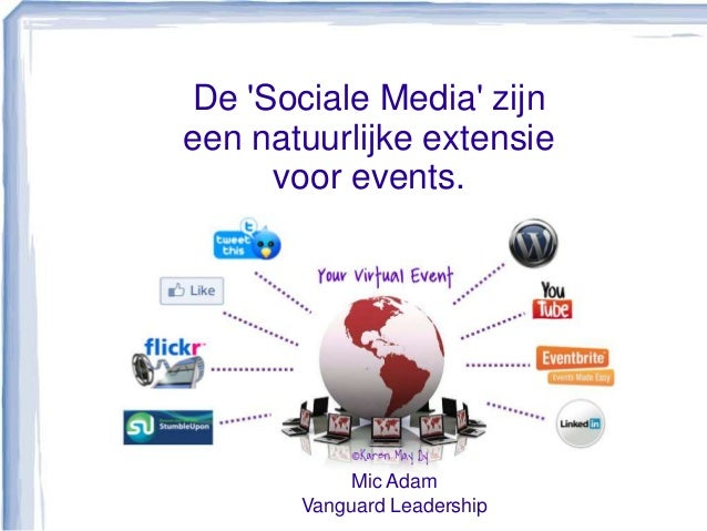 De Sociale Media zijneen natuurlijke extensievoor events.Mic AdamVanguard Leadership