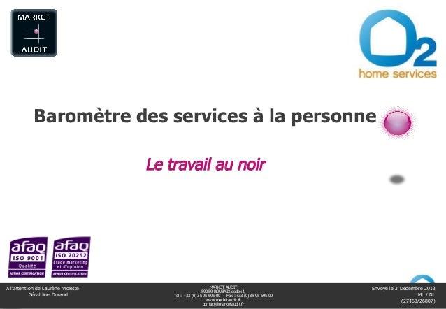 Baromètre des services à la personne– 20131 Baromètre des services à la personne Le travail au noir 1 MARKET AUDIT 59059 R...