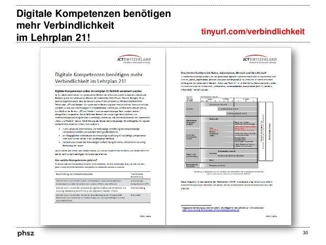 Digitale Kompetenzen benötigen mehr Verbindlichkeit im Lehrplan 21!  tinyurl.com/verbindlichkeit  30