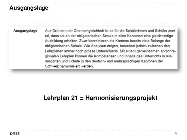Ausgangslage  Lehrplan 21 = Harmonisierungsprojekt  5