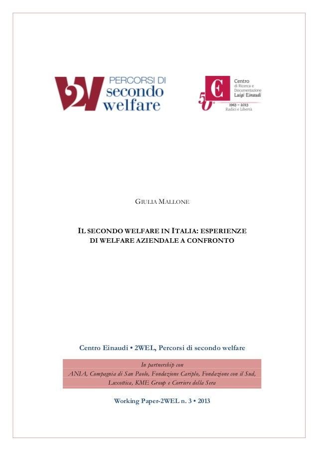 GIULIA MALLONEIL SECONDO WELFARE IN ITALIA: ESPERIENZEDI WELFARE AZIENDALE A CONFRONTOCentro Einaudi • 2WEL, Percorsi di s...
