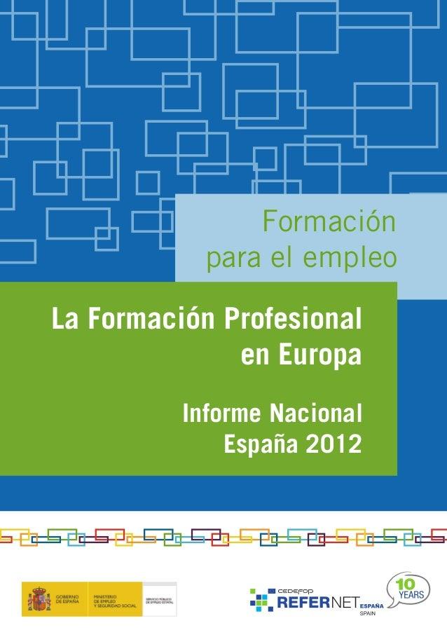 La Formación Profesional en Europa Informe Nacional España 2012 Formación para el empleo