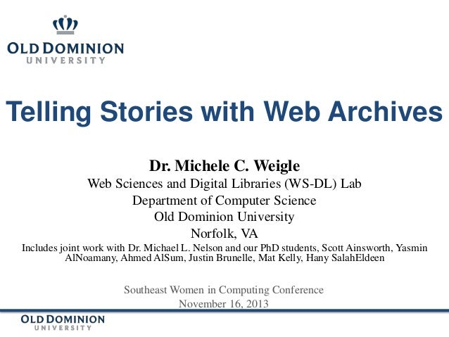 Telling Stories with Web Archives Dr. Michele C. Weigle Web Sciences and Digital Libraries (WS-DL) Lab Department of Compu...