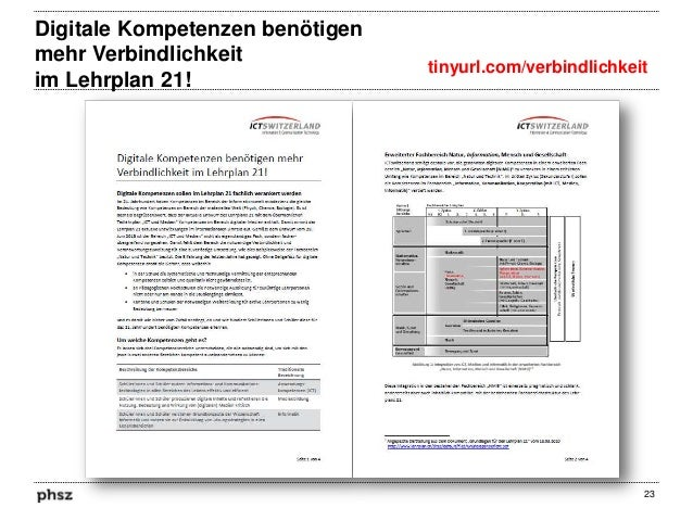Digitale Kompetenzen benötigen mehr Verbindlichkeit im Lehrplan 21!  tinyurl.com/verbindlichkeit  23