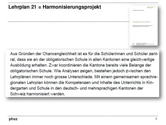 Lehrplan 21 = Harmonisierungsprojekt  5