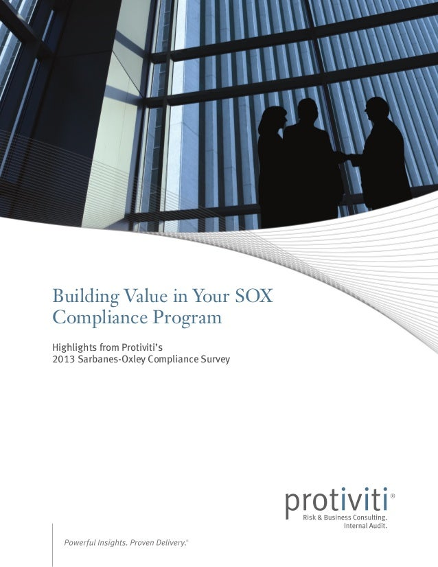 Building Value in Your SOXCompliance ProgramHighlights from Protiviti's2013 Sarbanes-Oxley Compliance Survey