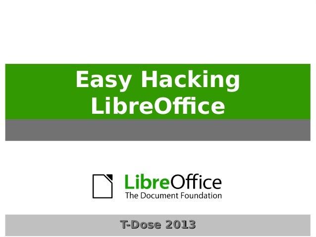 Easy Hacking LibreOffice Cor Nouws – Rob Snelders  T-Dose 2013