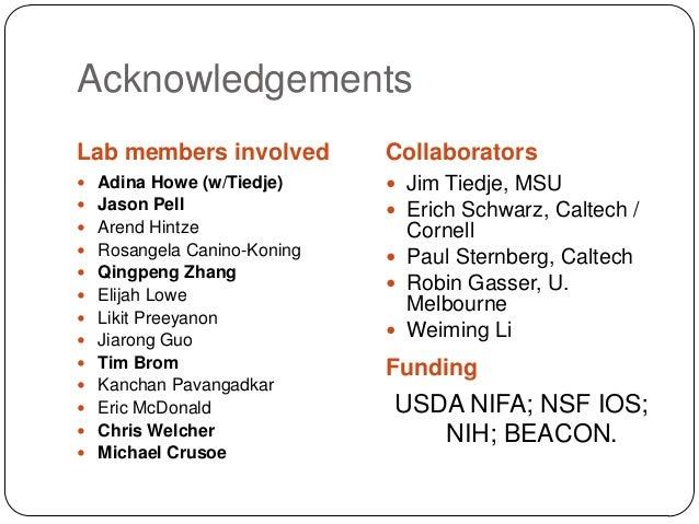 Acknowledgements Lab members involved  Collaborators   Adina Howe (w/Tiedje)   Jim Tiedje, MSU  Erich Schwarz, Caltech ...