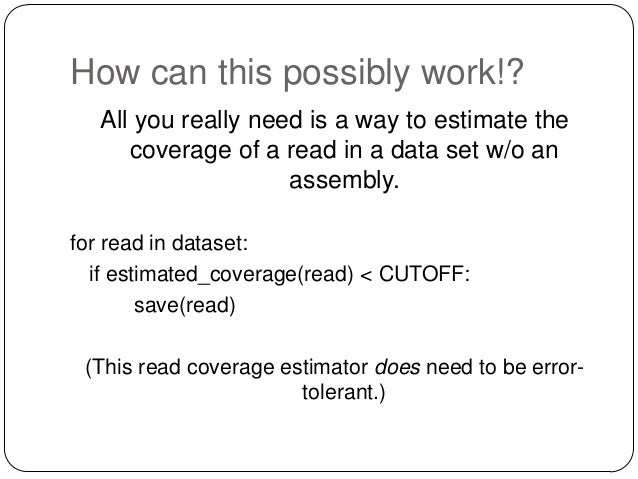 The median k-mer count in a read is a good estimator of coverage. This gives us a reference-free measure of coverage.