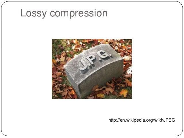 Lossy compression  http://en.wikipedia.org/wiki/JPEG