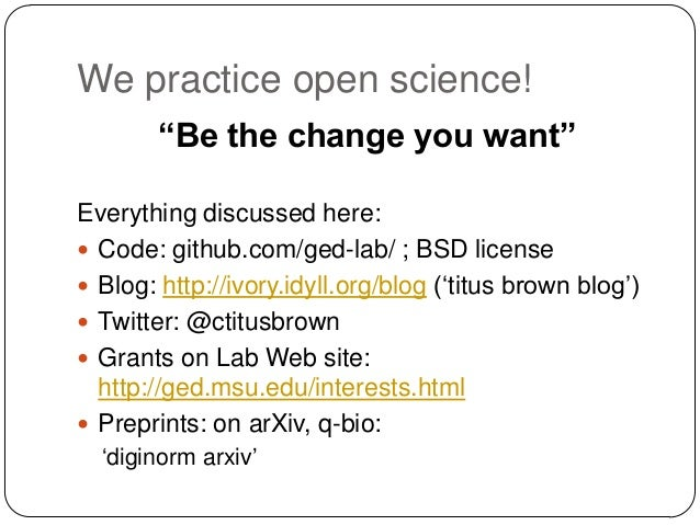 """We practice open science! """"Be the change you want"""" Everything discussed here:  Code: github.com/ged-lab/ ; BSD license  ..."""