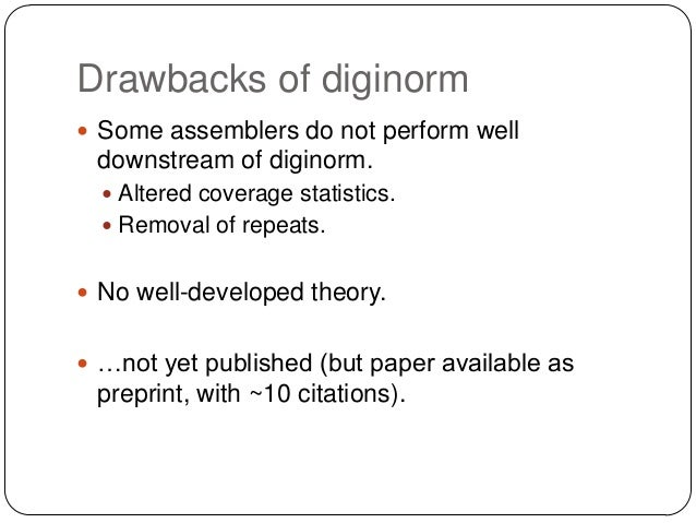 Diginorm is in wide (?) use  Dozens to hundreds of labs using it.  Seven research publications (at least) using it  alre...