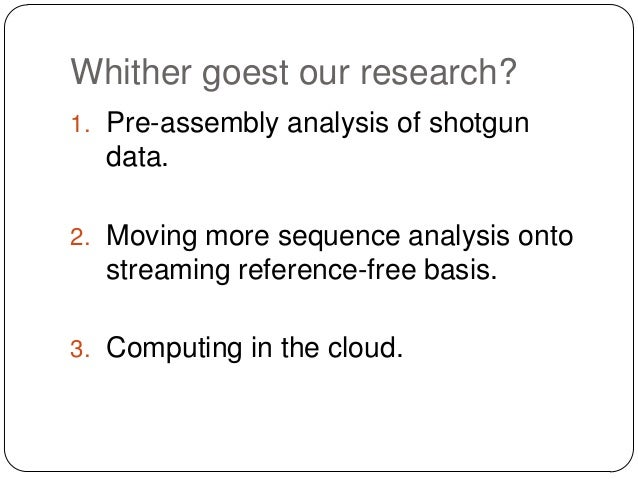 """1. Pre-assembly analysis of shotgun data Rationale:  Assembly is a """"big black box"""" – data goes in, contigs come out, ??? ..."""