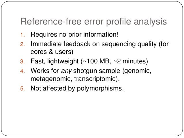 Reference-free error profile analysis 7. …if we know where the errors are, we can trim them. 8. …if we know where the erro...
