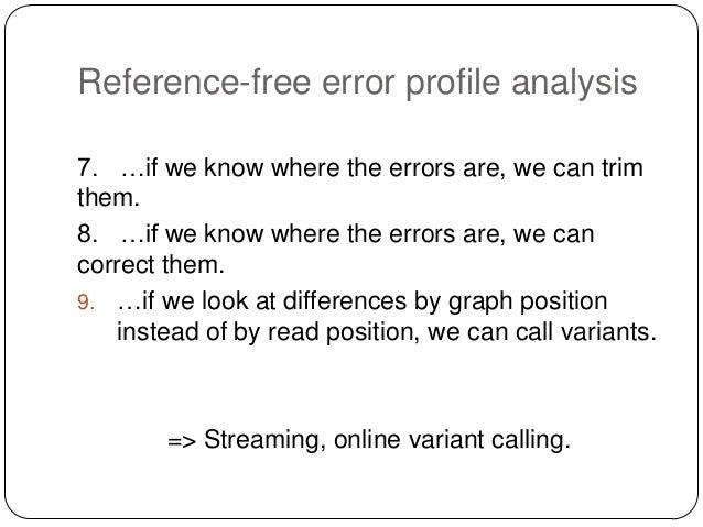 Streaming online reference-free variant calling.  Single pass, reference free, tunable, streaming online varian
