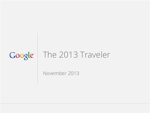 google.com/think The 2013 Traveler November 2013