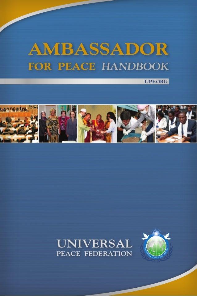 AMBASSADOR FOR PEACE HANDBOOK UPF.ORGUPF.ORG UNIVERSAL PEACE FEDERATION
