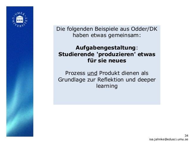Die folgenden Beispiele aus Odder/DK       haben etwas gemeinsam:      Aufgabengestaltung:Studierende produzieren etwas   ...