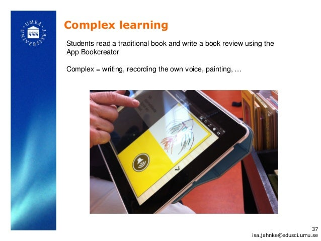 Complex learningStudents read a traditional book and write a book review using theApp BookcreatorComplex = writing, record...
