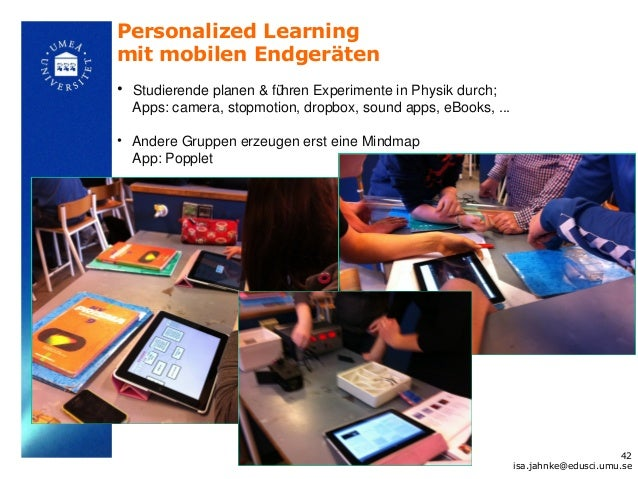 Personalized Learningmit mobilen Endgeräten• Studierende planen & führen Experimente in Physik durch;  Apps: camera, stopm...