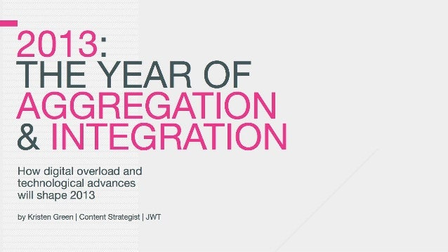 2013: The Year of Aggregation & Integration