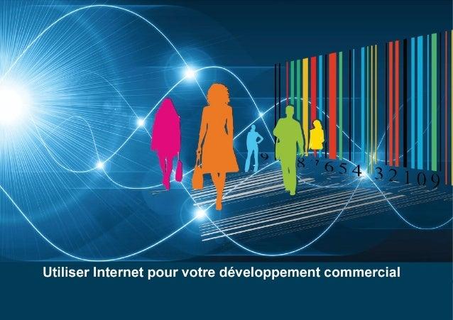 Utiliser Internet pour votre développement commercial