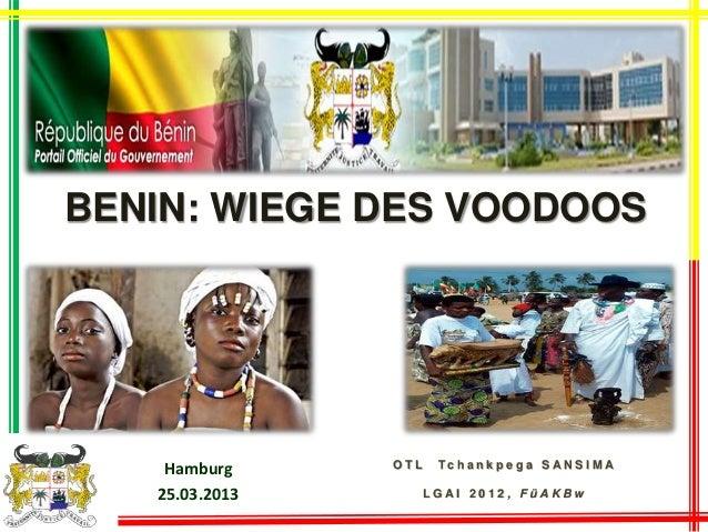 BENIN: WIEGE DES VOODOOS  O T L T c h a n k p e g a S A N S I M A  L G A I 2 0 1 2 , F ü A K B w  Hamburg  25.03.2013