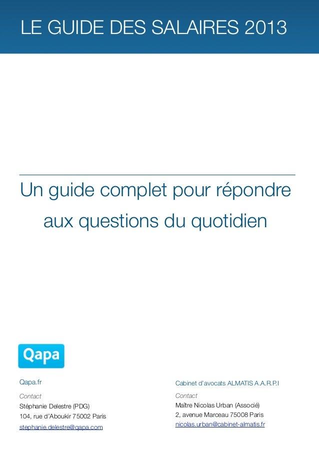 LE GUIDE DES SALAIRES 2013Un guide complet pour répondre          aux questions du quotidienQapa.fr                       ...