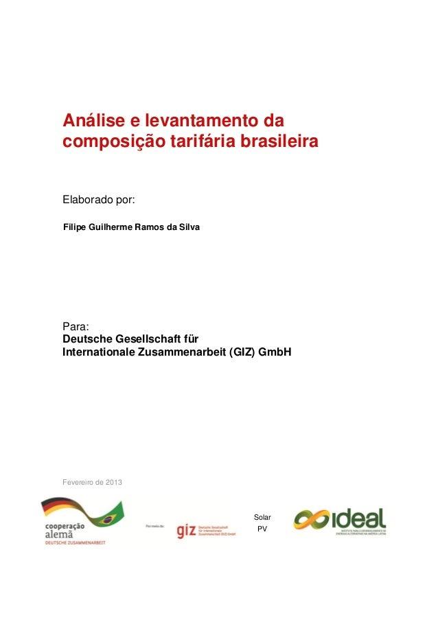 Análise e levantamento dacomposição tarifária brasileiraElaborado por:Filipe Guilherme Ramos da SilvaPara:Deutsche Gesells...