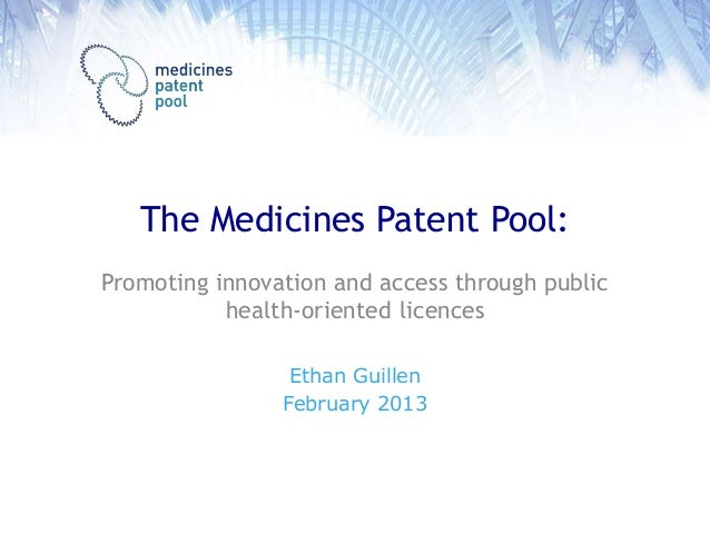 The Medicines Patent Pool:Promoting innovation and access through public           health-oriented licences               ...