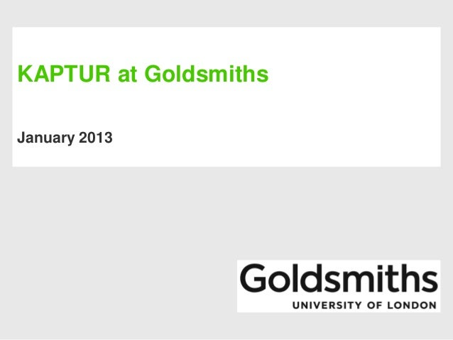 KAPTUR at GoldsmithsJanuary 2013