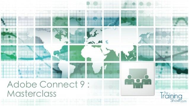 Adobe Connect 9 : Masterclass TrainingThe Show.com