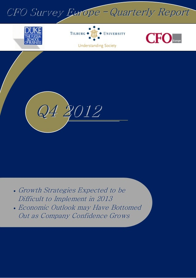 CFO Survey Europe - Quarterly Report         Q4 2012 •   Growth Strategies Expected to be     Difficult to Implement in 20...