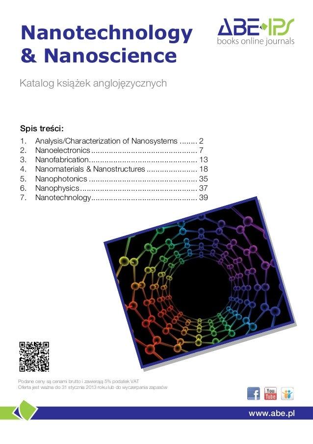 Nanotechnology& NanoscienceKatalog książek anglojęzycznychSpis treści:1.     Analysis/Characterization of Nanosystems .......