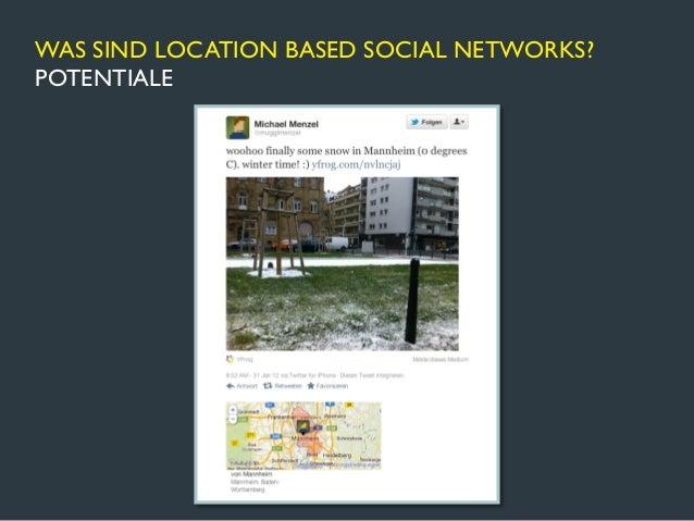 WAS SIND LOCATION BASED SOCIAL NETWORKS?POTENTIALE           https://www.facebook.com/notes/facebook-engineering/visualizi...