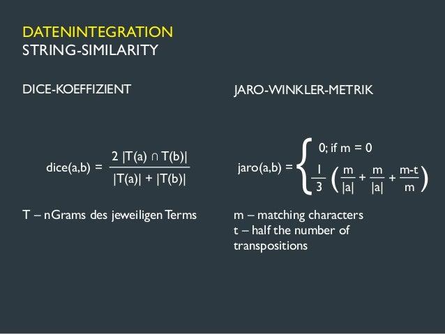 DATENINTEGRATIONSTRING-SIMILARITY: PROBLEME1. ORTSBEZEICHUNGEN IM NAMEN  DACHAUER STR. vs DACHAUER STÜBL  VWA DORTMUND vs ...