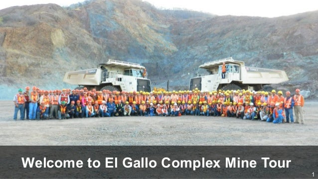 Welcome to El Gallo Complex Mine Tour                                        1