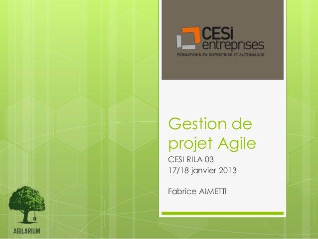 Gestion deprojet AgileCESI RILA 0317/18 janvier 2013Fabrice AIMETTI