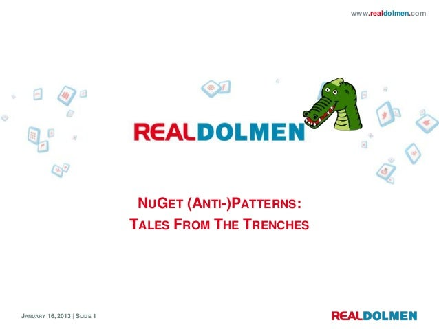 www.realdolmen.com                              NUGET (ANTI-)PATTERNS:                             TALES FROM THE TRENCHES...