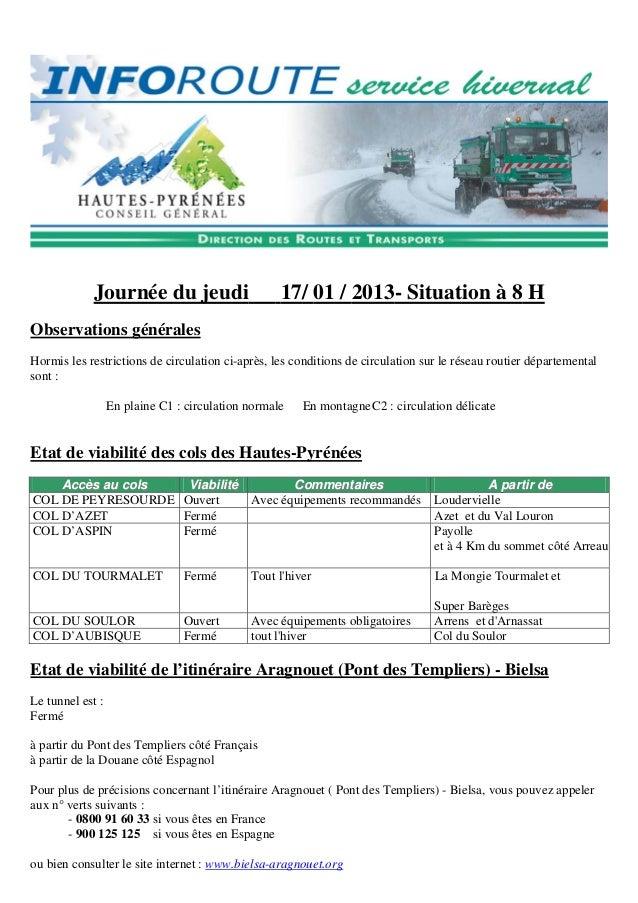 Journée du jeudi                       17/ 01 / 2013- Situation à 8 HObservations généralesHormis les restrictions de circ...
