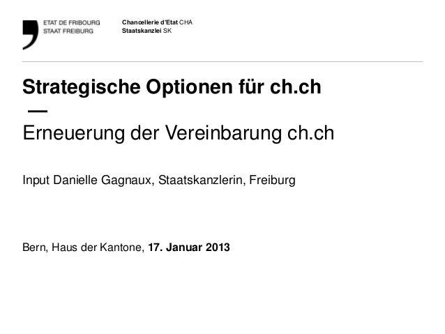 Chancellerie d'Etat CHA                  Staatskanzlei SKStrategische Optionen für ch.ch—Erneuerung der Vereinbarung ch.ch...