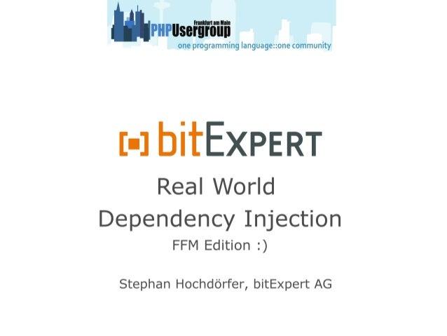 Real World Dependency Injection Über mich  Stephan Hochdörfer  Head of IT der bitExpert AG, Mannheim  PHP`ler seit 1999...