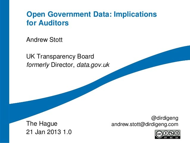 Open Government Data: Implicationsfor AuditorsAndrew StottUK Transparency Boardformerly Director, data.gov.uk             ...