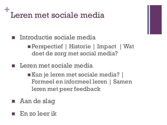 +    Leren met sociale media       Introductie sociale media           Perspectief  Historie   Impact   Wat            d...