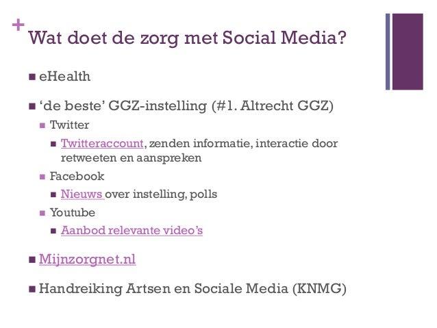 """+    Wat doet de zorg met Social Media?     eHealth     """"de   beste"""" GGZ-instelling (#1. Altrecht GGZ)        Twitter  ..."""