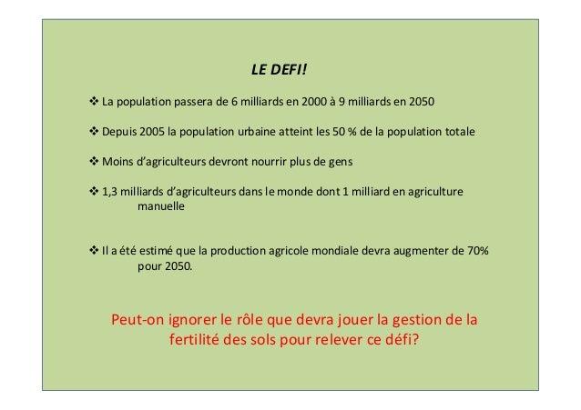 LEDEFI! Lapopulationpasserade6milliardsen2000à 9milliardsen2050 Depuis2005lapopulationurbaineatteintles...