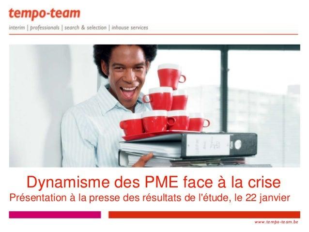 Dynamisme des PME face à la crisePrésentation à la presse des résultats de létude, le 22 janvier                          ...